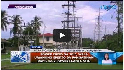 Power crisis sa 2015,  wala umanong epekto sa Pangasinan dahil sa 2 power plants nito