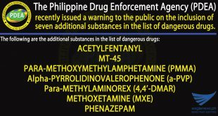 QUEZON CITY, Aug. 15 (PIA) - The Philippine Drug Enforcement Agency (PDEA) recently issued a warning to the public on the inclusion of seven additional substances in the list of dangerous drugs based on the recommendations of the United Nations Office on Drugs and Crime (UNODC), Commission on Narcotic Drugs (CND).
