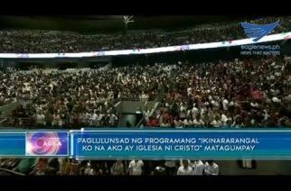 """Paglulunsad ng programang """"Ikinararangal ko na ako ay Iglesia Ni Cristo"""" matagumpay"""