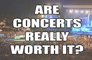 Are concerts really worth it?