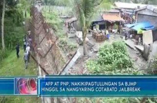 AFP at PNP, nakikipagtulungan sa BJMP hinggil sa nangyaring Cotabato jailbreak