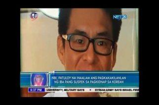NBI, patuloy na inaalam ang pagkakakilanlan ng iba pang suspek sa pagkidnap sa Korean national