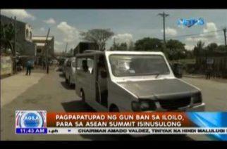 Pagpapatupad ng gun ban sa Iloilo para sa ASEAN Summit isinusulong