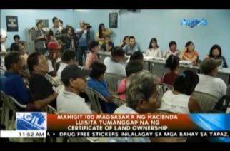 Mahigit 100 magsasaka ng Hacienda Luisita tumanggap na ng Certificate of Land Ownership