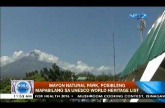 Mayon Natural Park, posibleng mapabilang sa UNESCO World Heritage List