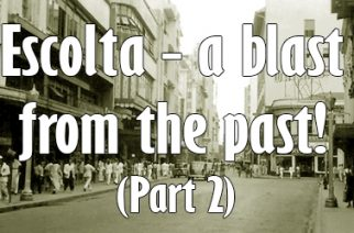 Escolta – a blast from the past! (part 2)