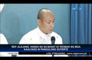 Rep. Alejano, handa na sa banat at resbak ng mga kaalyado ni Pangulong Duterte