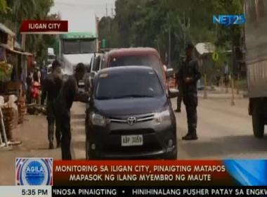 Monitoring sa Iligan City mas pinaigting matapos ang mga ulat na maaaring nakapasok ang ilang miyembro ng Maute doon