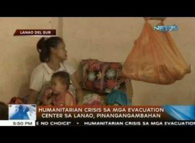 Humanitarian crisis sa evacuation centers sa Lanao, pinangangambahan