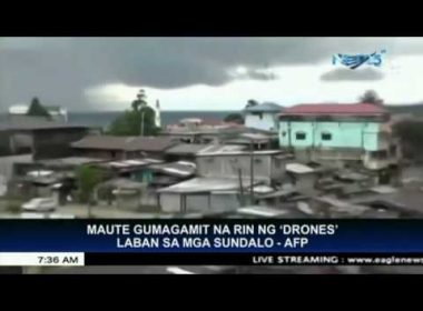 Islamist terrorists also using drones to check on gov't forces' position in Marawi