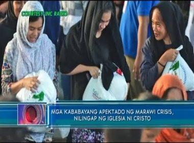 Mga kababayang apektado ng Marawi crisis, nilingap ng Iglesia Ni Cristo