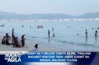 Target na 7 milyong turista sa PHL, tiwalang maaabot ngayong taon; ASEAN summit na idinaos, malaking tulong