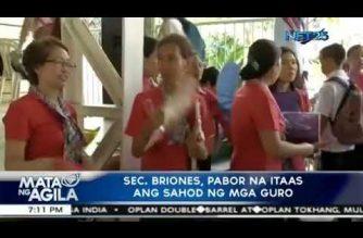 Sec. Briones, pabor na itaas ang sahod ng mga guro