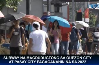 Subway na magdudugtong sa Quezon City at Pasay City, pagaganahin na sa 2022