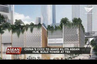 China firm to make Kuala Lumpur its ASEAN Hub, to build tower at Tun Razak Exchange
